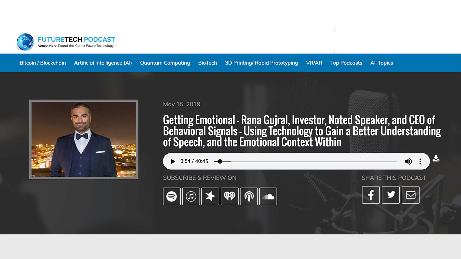 Getting Emotional – Rana Gujral, Investor, Noted Speaker, and CEO of Behavioral Signals – Using Technology to Gain a Better Understanding of Speech, and the Emotional Context Within Podcast