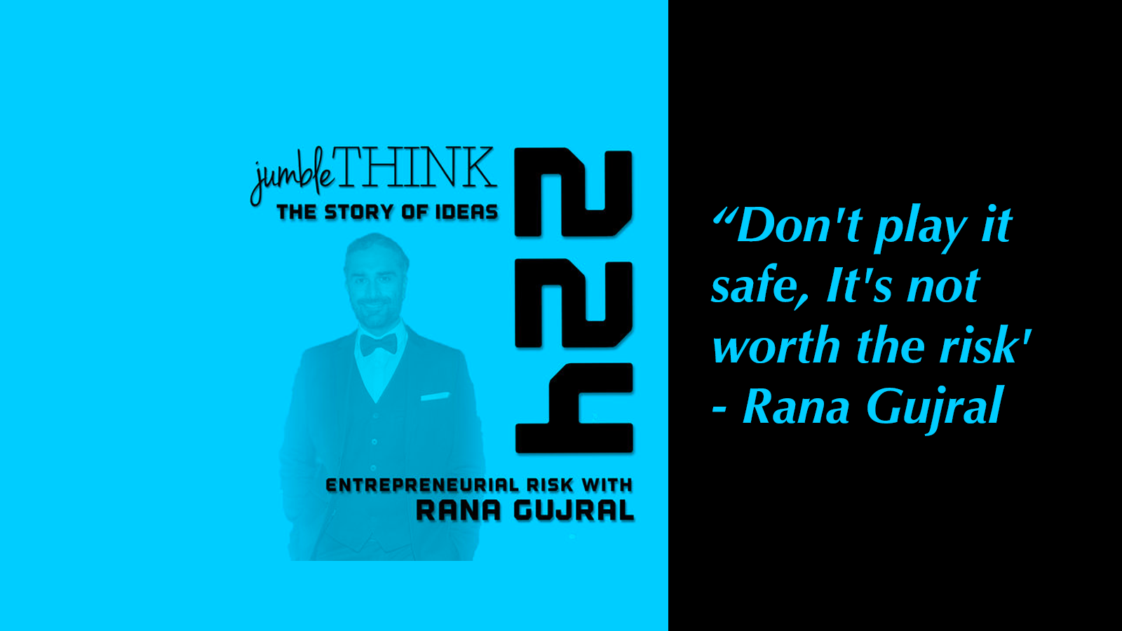 Rana Gujral on JumbleThink Podcast