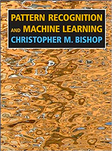 Pattern Recognition and Machine Learning by Christopher Bishop